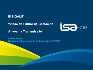 """III SIGAMT """"Visão de Futuro da Gestão de Ativos na Transmissão"""""""