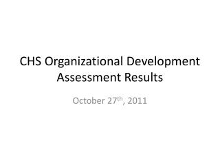 CHS Organizational Development Assessment Results