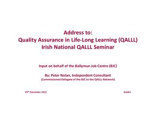 Address to:  Quality Assurance in Life-Long Learning (QALLL) Irish National QALLL Seminar