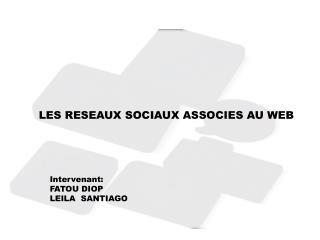 LES RESEAUX SOCIAUX ASSOCIES AU WEB