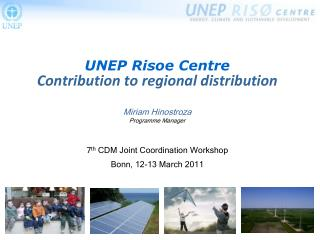 UNEP  Risoe Centre Contribution  to regional distribution Miriam Hinostroza Programme Manager
