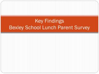 Key Findings Bexley  School Lunch Parent Survey