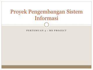 Proyek Pengembangan Sistem Informasi