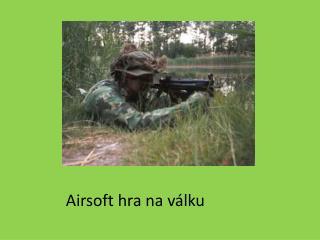 Airsoft hra na válku