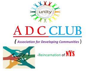A D C  CLUB (  Association for Developing Communities  )