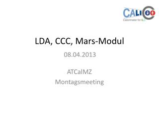 LDA, CCC, Mars-Modul