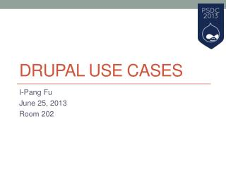 Drupal Use Cases