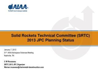 Solid Rockets Technical Committee (SRTC) 2013  JPC Planning Status