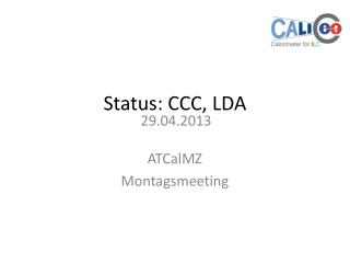 Status: CCC, LDA