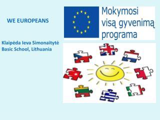 Klaip ėda Ieva Simonaitytė  Basic School, Lithuania