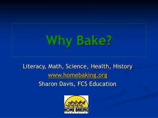 Why Bake