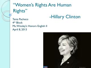 """Women's  R ights  A re Human Rights"" 			-Hillary Clinton"