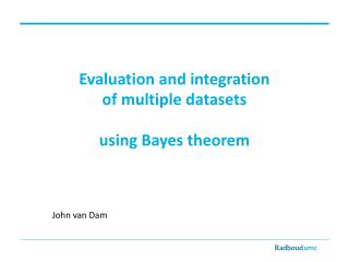 Evaluation and integration  of multiple datasets using Bayes theorem
