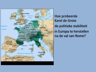 Hoe  probeerde Karel  de Grote  de  politieke stabiliteit