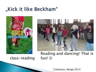 """""""Kick  it like Beckham """""""