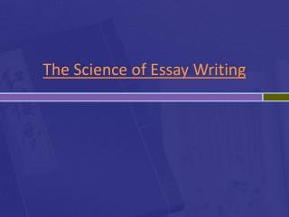 The Science of Essay Writing