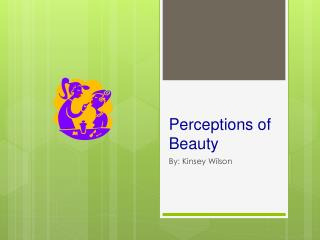 Perceptions of Beauty