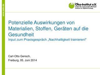 Carl-Otto Gensch, Freiburg, 05. Juni 2014