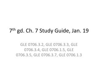 7 th  gd. Ch. 7 Study Guide, Jan. 19