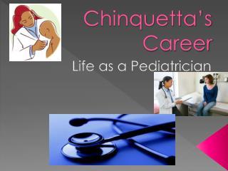 Chinquetta's  Career