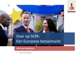 Over op SEPA:  Eén Europese betaalmarkt