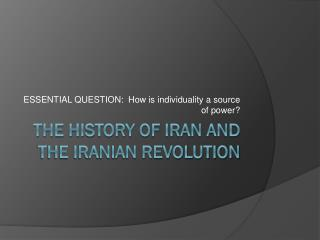 The History of Iran and the Iranian Revolution