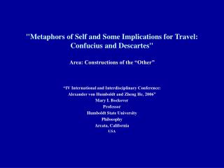 Metaphors of Self and Some Implications for Travel: Confucius and Descartes  Area: Constructions of the  Other