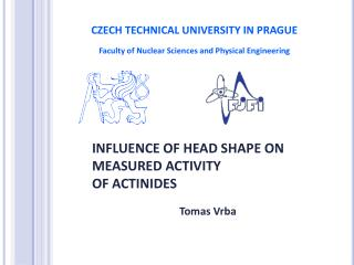 INFLUENCE OF HEAD SHAPE ON MEASURED ACTIVITY  OF ACTINIDES