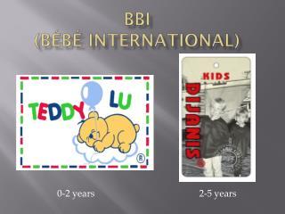 BBI  (Bébé international)