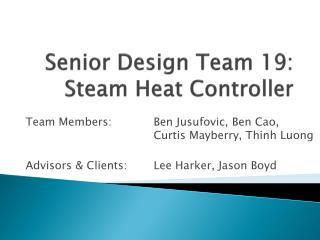 Senior  Design Team 19:  Steam Heat Controller