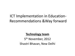 ICT Implementation in Education-Recommendations &Way forward