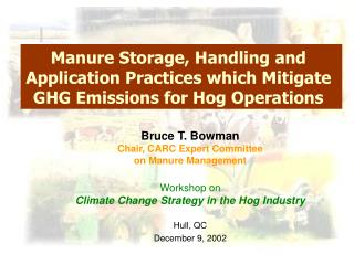 Manure Storage, Handling and Application Practices which Mitigate GHG Emissions for Hog Operations