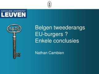 Belgen tweederangs EU-burgers ? Enkele conclusies Nathan Cambien