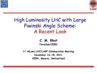 High Luminosity LHC with Large  Piwinski  Angle Scheme:  A Recent Look