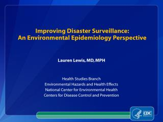 Improving Disaster Surveillance:  An Environmental Epidemiology Perspective