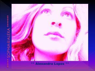 ***** SOPHIA@ALEXA *******