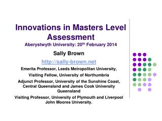Innovations in Masters Level Assessment Aberystwyth  University: 20 th  February 2014