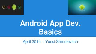 Android App  Dev.  Basics