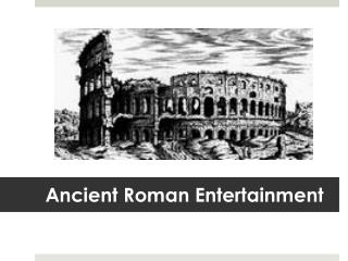 Ancient Roman Entertainment