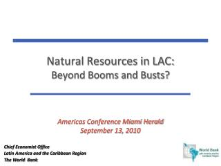 Natural Resources in LAC:  Beyond Booms and Busts?