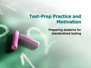 Test-Prep Practice and Motivation