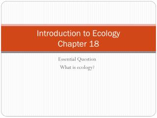 Introduction to Ecology Chapter 18