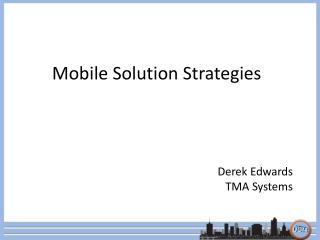 Mobile Solution Strategies
