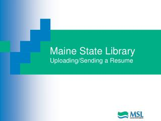 Maine State Library Uploading/Sending a Resume