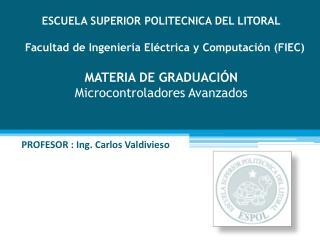 PROFESOR :  Ing. Carlos Valdivieso