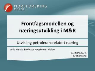 Frontfagsmodellen og næringsutvikling i M&R