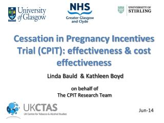 Cessation  in Pregnancy Incentives Trial (CPIT): effectiveness & cost effectiveness