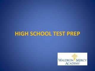 HIGH SCHOOL TEST PREP