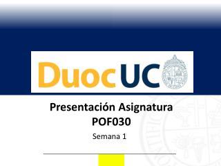 Presentación Asignatura  POF030