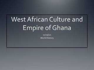 West African Culture and Empire of Ghana